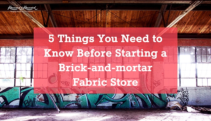 5 Things you need to know before starting a bricks-and-mortar fabric shop.jpg
